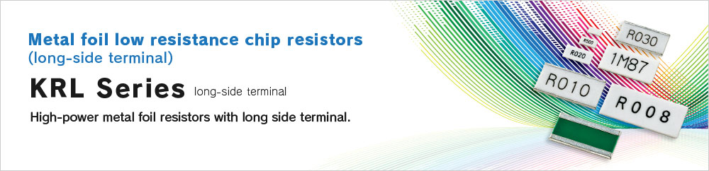 Metal foil low resistance chip resistors(long-side terminal) KRL Series