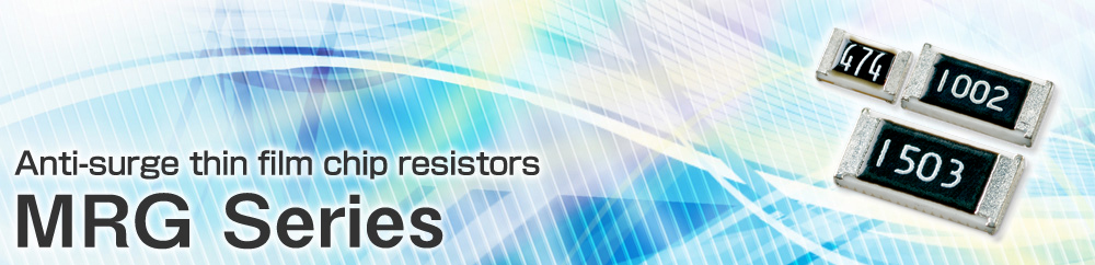 Anti-surge thin film chip resistors MRG Series